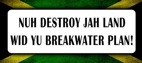 NUH DESTROY JAN LAND WID YU BREAKWATER PLAN!